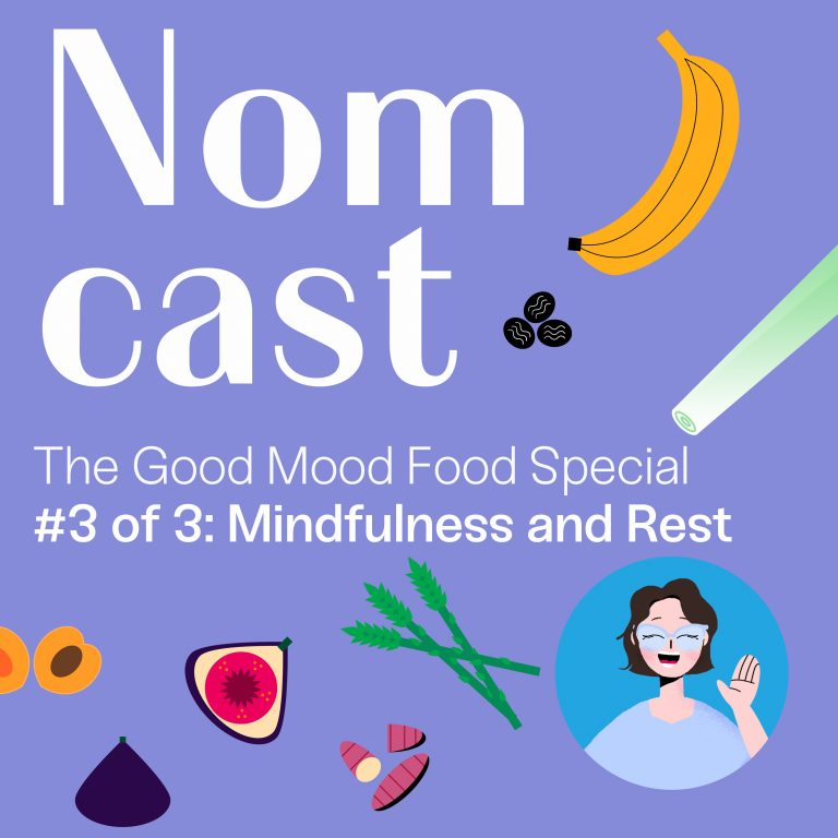 The Good Mood Food Special Part 3 – Mindfulness and Rest